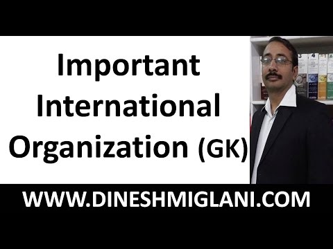 Important International Organisation ( GK) by Dinesh Miglani Sir