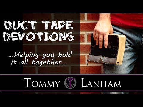Tommy Lanham, Duct Tape Devotions, Mark 10:44-45