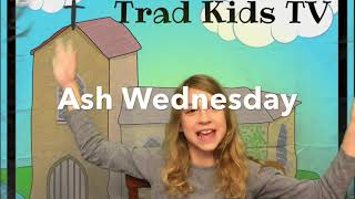 Learn about Ash Wednesday & Lent for Kids, Traditional Catholic Faith Learning Fun Videos