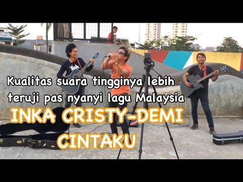 Demi cintaku-Inka cristy&amie search cover by pengamen nada tinggi handsright