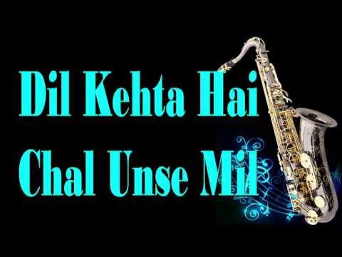 #117:-Dil Kehta Hai Chal Unse Mil - Akele Hum Akele Tum| Instrumental |Saxophone Cover|