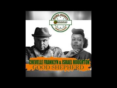 Chevelle Franklyn - Good Shepherd Ft. Israel Houghton (@chevellfranklyn  @ihoughton)