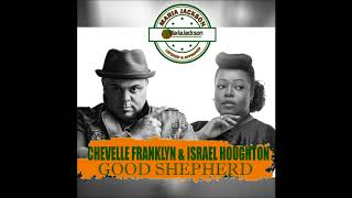 Chevelle Franklyn - Good Shepherd ft. Israel Houghton (@chevellfranklyn  @ihoughton)