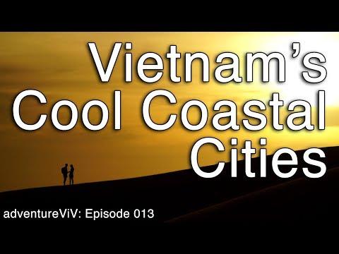Episode 013 - Vietnam's Cool Coastal Cities