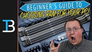 How To Choose The RAM For Your Gaming PC (Beginners Guide To Choosing RAM For Your Gaming PC!)