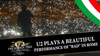 U2 plays a beautiful performance of BAD in ROME (MULTICAM - HD/IEM audio) thumbnail
