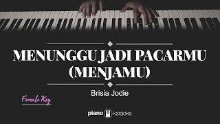Download Menunggu Jadi Pacarmu [Menjamu] (FEMALE KEY) Brisia Jodie (KARAOKE PIANO)
