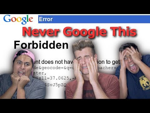 Googling Things You Should Never Google!