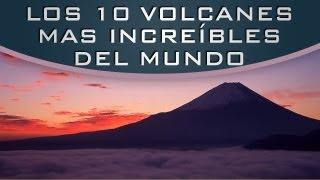 los 10 volcanes más increíbles del mundo