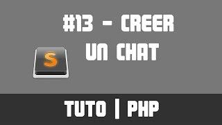 TUTO PHP - #13 Créer un chat