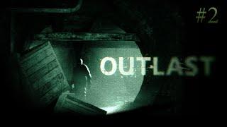 СУМАСШЕДШИЙ ДОКТОР ОТРЕЗАЛ ПАЛЬЦЫ | Outlast | #2