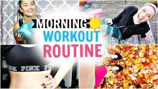 MY WORKOUT ROUTINE | Morning Edition!