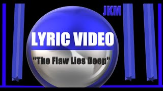 The Flaw Lies Deep (Official Lyric Video)