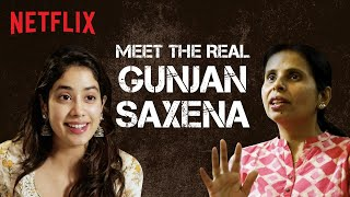 The Story Behind Gunjan Saxena: The Kargil Girl | Janhvi Kapoor | Netflix India