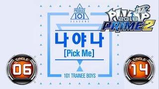 Gambar cover PICK ME (나야나) S6 & S14 [PRODUCE 101 (프로듀스101) SEASON 2]   PUMP IT UP PRIME 2 (2018) Patch 2.01