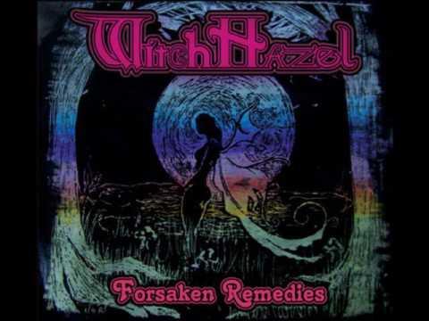 Witch Hazel - Forsaken Remedies (Full Album 2012)