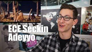Ece Seckin - Adeyyo MV Reaction