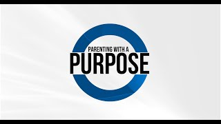 Parenting with a Purpose Introduction