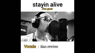 stayin alive cover by ilan revivo