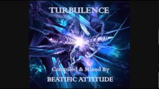 Beatific Attittude - Turbulence  [Progressive Psy Trance Mix]
