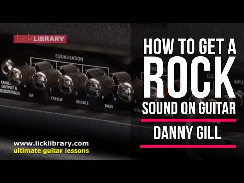How To Get A Rock Guitar Sound  | Licklibrary Guitar Lessons | Free Friday Tips