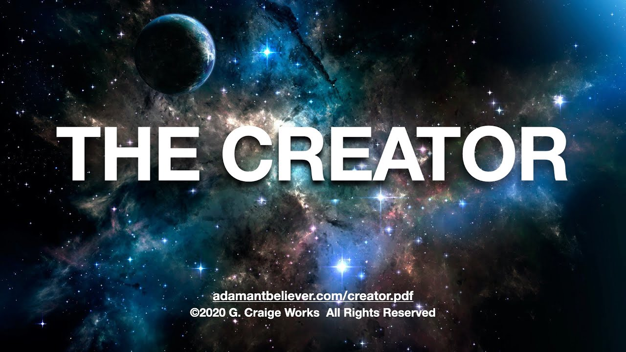The Creator  - A Message By G. Craige Lewis of EX Ministries