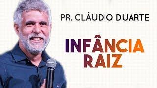 Pastor Cláudio Duarte - Infância Raiz | Palavras de Fé