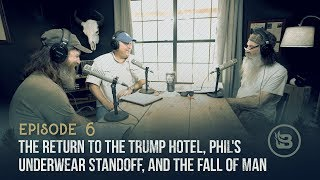 The Return to the Trump Hotel, Phil's Underwear Standoff, and the Fall of Man | Ep 6