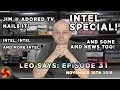 Leo Says 31: INTEL Special, also featuring AMD! Kudos to Jim @ AdoredTV