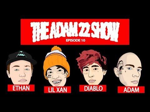 The Adam22  10 with Lil Xan, Ethan Cutkosky & Diablo