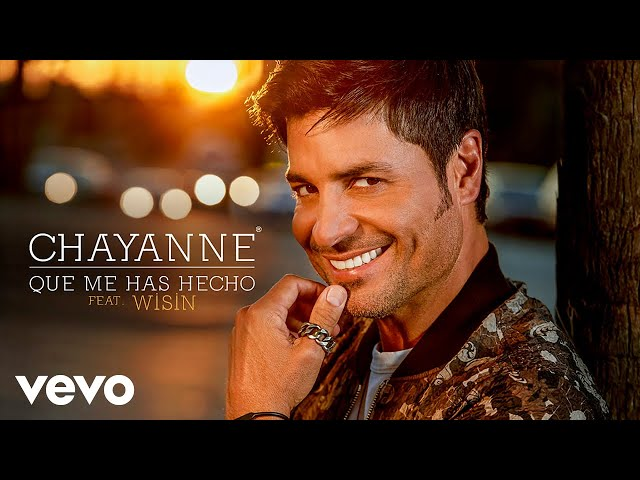 QUE ME HAS HECHO Feat. Chayanne  - Wisin
