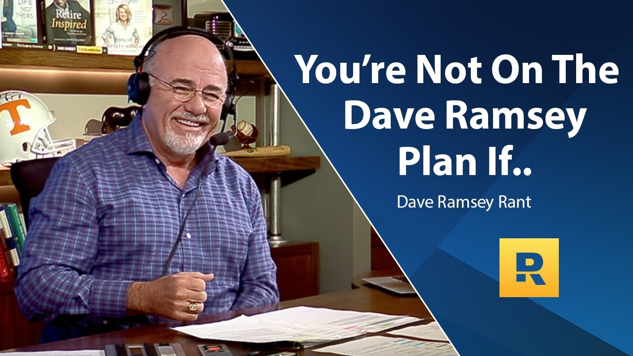 You're Not On The Dave Ramsey Plan If.. - Dave Ramsey Rant - YouTube