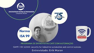 ISA 99 / IEC 62443 - security for industrial automation and control systems - Erik Maran