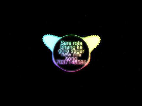 Sara Rola Bhang Ka Gora Sagar New Best  Mix Song Hard Bass vibrate Me 7037148586
