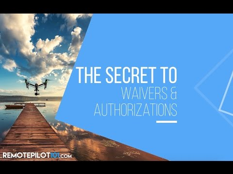The Secret To FAA Part 107 Waivers and Authorizations