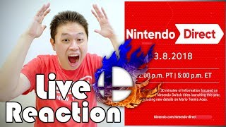 LIVE REACTION! [NINTENDO DIRECT 3.8.2018] SUPER SMASH BROS REVEAL!