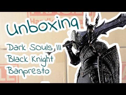🇩🇪Unboxing: Dark Souls III- Black Knight - Banpresto