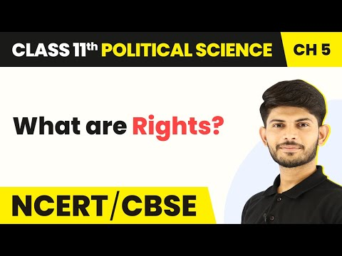 What are Rights - Rights | Class 11 Political Science