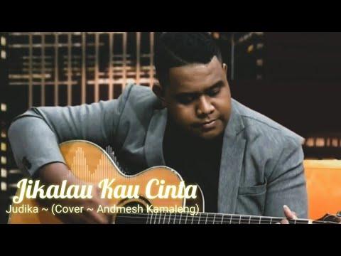 Jikalau Kau Cinta ~ Judika (Cover Andmesh Kamaleng) Lirik