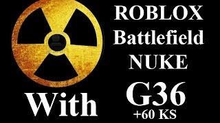 ROBLOX Battlefield 60 KS NUKE with G36 by vm9