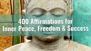 Over 400 Affirmations for Inner Peace, Freedom & Success