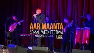 Aar Maanta - Somali Week 2017 (Heeso Cusub / Live Somali Music)