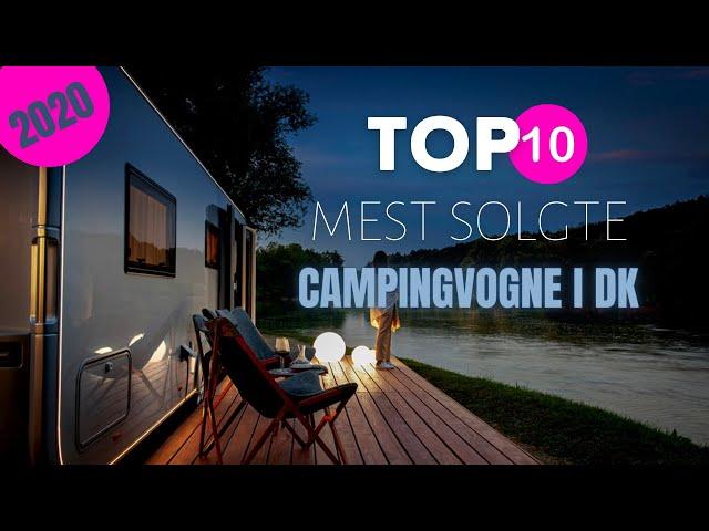 Top 10 mest solgte campingvogne i Danmark i 2020