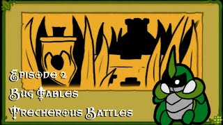 Treacherous Battles, Episode 2; Bug Fables