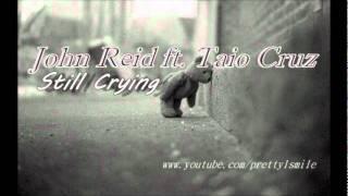 John Reid ft. Taio Cruz - Still Crying (Piano Version)