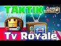 TV ROYALE'E ÇIKMA TAKTİKLERİ - Clash Royale