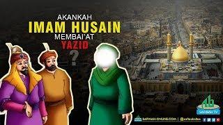 Akankah Imam Husain as. Membaiat Yazid?