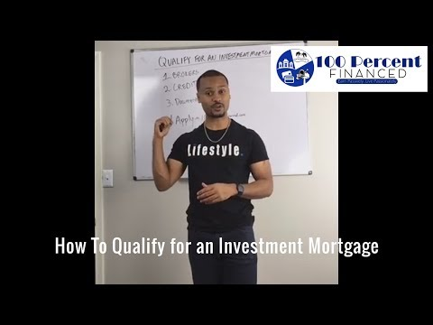 How To Qualify For An Investment Mortgage