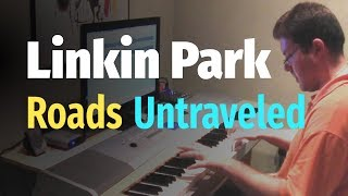 Linkin Park - Roads Untraveled (Living Things) - Piano Cover