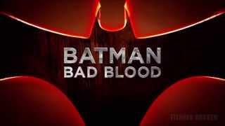 Бэтмен: Дурная кровь (Batman: Bad Blood)  - Трейлер [озв. kapets & Katrin Marin]